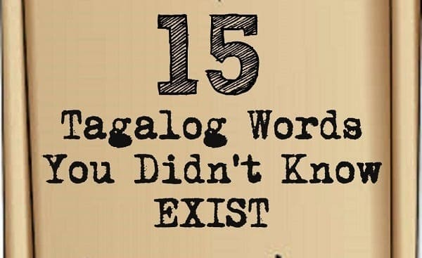 15 Tagalog Words You Didn't Know Exist