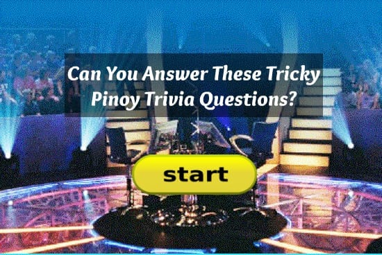 Can You Answer These Tricky Pinoy Trivia Questions? - FilipiKnow