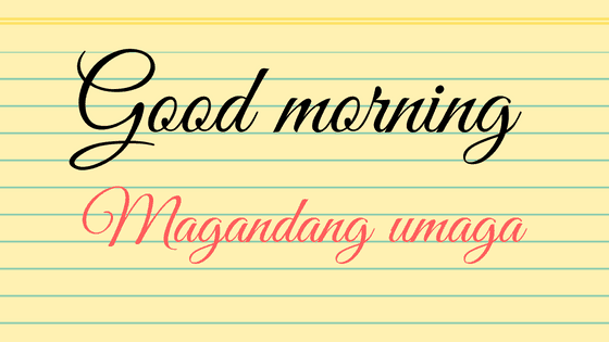 Good morning in tagalog how to say pronunciation formal informal good morning in tagalog m4hsunfo Gallery