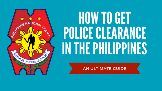 How to Get Police Clearance in the Philippines: 2019 Updated