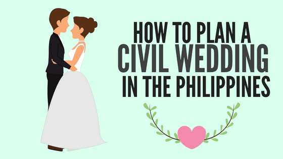 How to Plan a Civil Wedding in the Philippines in 2019: An