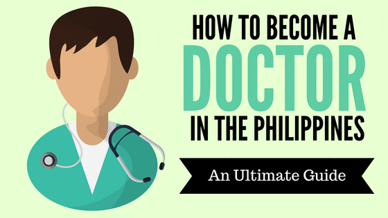 Doctor of Medicine: How to Become a Doctor in the Philippines