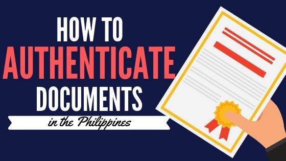 how to authenticate documents in the philippines