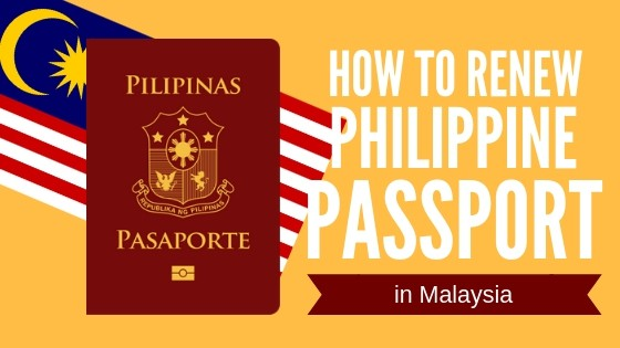 how to renew philippine passport in malaysia ultimate guide