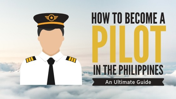 how to become a pilot in the philippines an ultimate guide