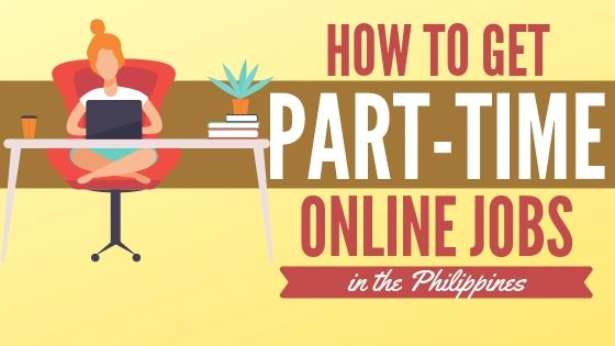 25 Best Online Part Time Jobs in the Philippines (Up to Php